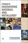 A Textbook of Engineering Materials and Metallurgy (For the Students of B.E./B.Tech., Punjab Technical University, Jalandhar and also Useful for the Students of Other Technical Universities of India) 1st Edition, Reprint,8131803570,9788131803578