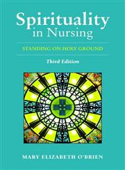 Spirituality in Nursing Standing on Holy Ground 3rd Edition,0763746487,9780763746483