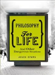 Philosophy for Life And Other Dangerous Situations,1846043204,9781846043208