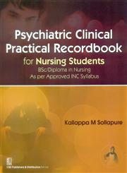 Psychiatric Clinical Practical Recordbook for Nursing Students  BSc/Diploma in Nursing As per Approved INC Syllabus,8123928521,9788123928524