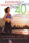 Running and Walking for Women Over 40 The Road to Sanity and Vanity,0312187777,9780312187774