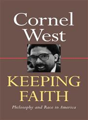 Keeping Faith Philosophy and Race in America,0415904862,9780415904865