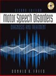 Motor Speech Disorders Diagnosis & Treatment 2nd Edition,1111138273,9781111138271