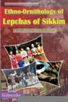 Ethno-Ornithology of Lepchas of Sikkim,9350181576,9789350181577