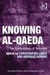 Knowing Al-Qaeda The Epistemology of Terrorism,1409423662,9781409423669