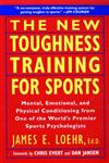 The New Toughness Training for Sports Mental Emotional Physical Conditioning from One of the World's Premier Sports Psychologists,0452269989,9780452269989