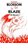 Blossom in the Blaze A Novel,8171563538,9788171563531