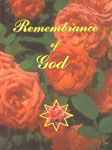 Remembrance of God A Selection of Baha'i Prayers and Holy Writings