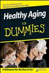 Healthy Aging For Dummies,0470149752,9780470149751
