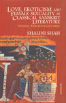 Love, Eroticism and Female Sexuality in Classical Sanskrit Literature Seventh-Thirteenth Centuries 1st Published,8173048312,9788173048319