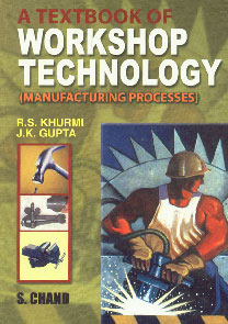 A Textbook of Workshop Technology (Manufacturing Processes) (A Textbook for the Engineering Degree and Diploma Students) 1st Edition, Reprint,812190868X,9788121908689