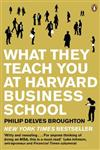 What They Teach You at Harvard Business School My Two Years Inside the Cauldron of Capitalism,0141046481,9780141046488