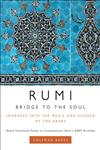 Rumi : Bridge to the Soul Journeys into the Music and Silence of the Heart,0061338168,9780061338168