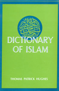 Dictionary of Islam Being a Cyclopaedia of the Doctrines, Rites, Ceremonies and Customs, Together with the Technical and Theological Terms of the Muhammadan Religion,8121507065,9788121507066