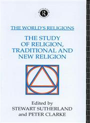 The World's Religions The Study of Religion, Traditional and New Religion,0415064325,9780415064323