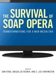 The Survival of Soap Opera Transformations for a New Media Era,1604737166,9781604737165