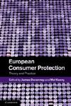 European Consumer Protection Theory and Practice,1107013011,9781107013018