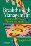 Breakthrough Management: How to Convert Priority Objectives into Results,0471953512,9780471953517