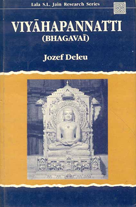 Viyahapannatti (Bhagavai) The Fifth Anga of the Jaina Canon : Introduction, Critical Analysis, Commentary & Indexes 1st Indian Edition,8120813499,9788120813496