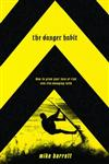 The Danger Habit How to Grow Your Love of Risk into Life-Changing Faith,1590527402,9781590527405
