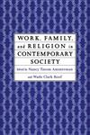 Work, Family and Religion in Contemporary Society Remaking Our Lives,0415911729,9780415911726