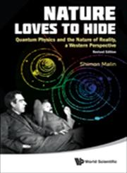 Nature Loves to Hide Quantum Physics and the Nature of Reality, A Western Perspective Revised Edition,9814324574,9789814324571