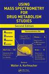 Using Mass Spectrometry for Drug Metabolism Studies 2nd Edition,1420092200,9781420092202