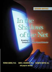 In The Shadows of The Net: Breaking Free from Compulsive Online Sexual Behavior,1592854788,9781592854783