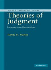 Theories of Judgment Psychology, Logic, Phenomenology,0521840430,9780521840439