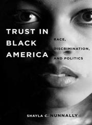Trust in Black America Race, Discrimination, and Politics,0814758657,9780814758656