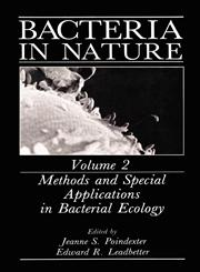 Bacteria in Nature Volume 2: Methods and Special Applications in Bacterial Ecology,0306423464,9780306423468