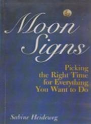 Moon Signs Picking the Right Time for Everything You Want to Do 1st Indian Edition,8170306914,9788170306917