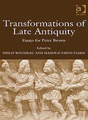 Transformations of Late Antiquity Essays for Peter Brown,0754665534,9780754665533