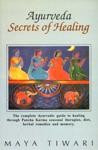 Ayurveda Secrets of Healing The Complete Ayurvedic Guide to Healing through Pancha Karma Seasonal Therapies, Diet, Herbal Remedies and Memory 3rd Reprint,8120814525,9788120814523