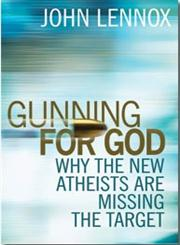Gunning for God Why the New Atheists Are Missing the Target,0745953220,9780745953229