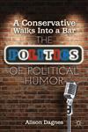 A Conservative Walks into a Bar The Politics of Political Humor,1137262842,9781137262844