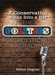 A Conservative Walks into a Bar The Politics of Political Humor,1137262842,9781137262844