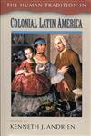 The Human Tradition in Colonial Latin America,0842028889,9780842028882