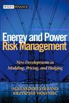 Energy and Power Risk Management New Developments in Modeling, Pricing and Hedging,0471104000,9780471104001