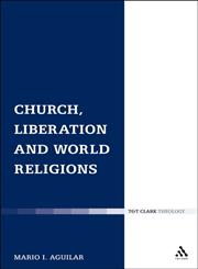 Church, Liberation and World Religions 1st Edition,0567273245,9780567273246