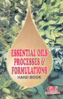 Essential Oils Processes and Formulations Hand Book With Directory of Manufacturers, Exporters, Importers, Traders, Plant and Machineries and Aromatic Chemicals,818673239X,9788186732397