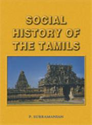 Social History of the Tamils, 1707-1947 3rd Impression,8124600457,9788124600450
