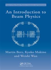 An Introduction to Beam Physics,0750302631,9780750302630