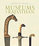 Museums of Rajasthan 1st Published,8189995227,9788189995225