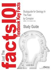 Studyguide for Geology in the Field by Compton, ISBN 9780471829027,142883138X,9781428831384