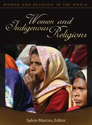 Women and Indigenous Religions,0275991571,9780275991579