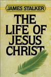 The Life of Jesus Christ,0310441919,9780310441915