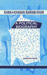Khan-I-Khanan Bairam Khan A Political Biography 2nd Edition