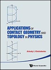 Applications of Contact Geometry and Topology in Physics,9814412082,9789814412087