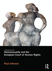 Homosexuality and the European Court of Human Rights,0415696577,9780415696579